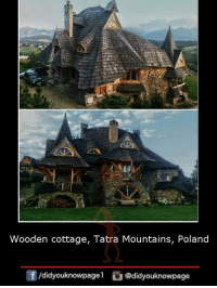 Memes, Poland, and 🤖: Wooden cottage, Tatra Mountains, Poland  /didyouknowpagel  @didyouknowpage