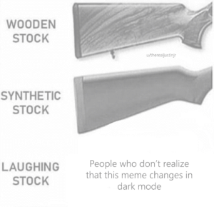 Meme, Memes, and Time: WOODEN  STOCK  u/thereajustinjr  SYNTHETIC  STOCK  People who don't realize  that this meme changes in  dark mode  STOCK Alright, i put a lot of time and effort in an OC, can i have my million u🅱votes already (/s) via /r/memes https://ift.tt/2KAAnms
