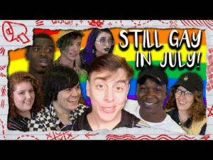 "Community, Friends, and Target: WopW!!  STILL GAY  IN JUL9! thatsthat24:  NEW VIDEO: ""End of Pride Month Q & GAY!"" 🌈 June is over, but the struggles go on, so me and my friends take some of your questions and talk about our own personal experiences as part of the LGBTQ+ community! Hope you enjoy! https://youtu.be/0Upkk9CvQRM"