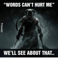 """Memes, Game, and Games: """"WORDS CAN'T HURT ME""""  WELL SEE ABOUT THAT (y) Games Rock My World"""