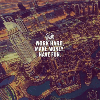 Friends, Memes, and Money: WORK HARD  MAKE MONEY  HAVE FUN Motto of the century 🔥💰 Let's make some moves ✔️ TAG 3 friends below! 👇 - moves work hustle millionairementor
