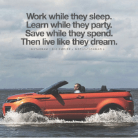 Memes, Big E, and 🤖: Work while they sleep.  Learn while they party.  Save while they spend.  Then live like they dream  N STA G R A M  I BIG E M P I R E x M O T I VA TI O N M A FI A Hello! Via the family @motivationmafia