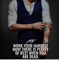 Life, Memes, and Work: WORK YOUR HARDEST  NOW! THERE IS PLENTY  OF REST WHEN YOU  ARE DEAD One life. That's it. Make it count. Make sure to follow @millions.vision for more motivation! - DOUBLE TAP IF YOU AGREE!