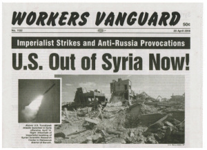 Navy, Russia, and Syria: WORKERS VANGUARD  50C  No. 1132  20 April 2018  Imperialist Strikes and Anti-Russia Provocations  U.S. Out of Syria Now!  Above: U.S. Tomahawk  missile launched in Syria  offensive, April 14.  Right: Aftermath of  imperialist bombing of  Syrian Scientific Research  Center in Damascus  district of Barzeh.  U.S. Navy (inset); AP US Out of Syria Now! - Workers Vanguard - 20 April 2018