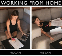 working from home: WORKING FROM HOME  9:12AM  9:00AM