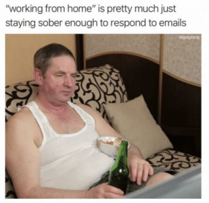 """Talk about a dream job https://t.co/Zoqt7hjJQW: """"working from home"""" is pretty much just  staying sober enough to respond to emails  drgrayfang Talk about a dream job https://t.co/Zoqt7hjJQW"""