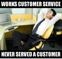 Lazy, Reddit, and Work: WORKS CUSTOMERSERVICE  NEVER SERVED ACUSTOMER How I feel about my lazy coworker
