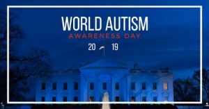 Children, Autism, and World: WORLD AUTISM  AWARENESS DAY  20 19 On World Autism Awareness Day we recognize, support, and honor all children and adults with autism spectrum disorder (ASD).  My administration is committed to ensuring that those with ASD enjoy the same opportunities to fulfill their potential that all Americans deserve!