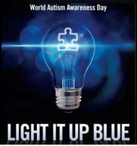 Memes, Autism, and Blue: World Autism Awareness Day  LIGHT TUP BLUE