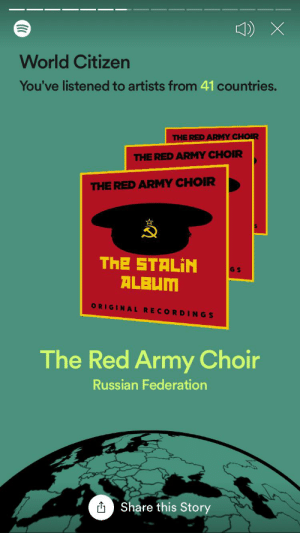 Oh yeah....: World Citizen  You've listened to artists from 41 countries.  THE RED ARMY CHOIR  THE RED ARMY CHOIR  THE RED ARMY CHOIR  ThE STALIN  ALBUM  G S  ORIGINAL RECORDINGS  The Red Army Choir  Russian Federation  O Share this Story Oh yeah....