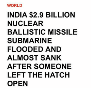 Tumblr, Blog, and Http: WORLD  INDIA $2.9 BILLION  NUCLEAR  BALLISTIC MISSILE  SUBMARINE  FLOODED AND  ALMOST SANK  AFTER SOMEONE  LEFT THE HATCH  OPEN awesomacious:  Superpower by 2020