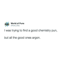 fbe193dd Puns, Twitter, and Good: World of Puns PUNS Puns Only I was trying