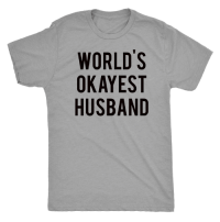 This is you > http://bit.ly/2UHUBS Check out the rest here :: http://bit.ly/2ShopUT: WORLD S  OKAYEST  HUSBAND This is you > http://bit.ly/2UHUBS Check out the rest here :: http://bit.ly/2ShopUT