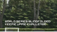 Football players do the Keepy-Uppy challenge blindfolded. Wait for Ronaldinho... 😱😂: WORLD SERIES BLINDFOLDED  KEEPIE UPPIE CHALLENGER Football players do the Keepy-Uppy challenge blindfolded. Wait for Ronaldinho... 😱😂
