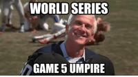 #WorldSeries Oh, well THAT makes sense! https://t.co/czqPjsFf1J: WORLD SERIES  GAME 5 UMPIRE #WorldSeries Oh, well THAT makes sense! https://t.co/czqPjsFf1J