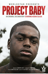 Memes, Worldstar, and Gang: WORLD STAR PRESENTS  PROJECT BABY  AN ORIGINAL DOCUMENTARYSTARRING KODAK BLACK  DIRECTED BY MANDON LOVETT pRODUCED BY JAVIER SANG  SHOT BY DANNY WILLIAMS BEATS BY C-CLIP BEATZ EDITED BY BRYANT ROBINSON Sniper Gang x @Worldstar Present: Project Baby Documentary. Drops 3/31 with #PaintingPictures! https://t.co/WjfwvdPKQF