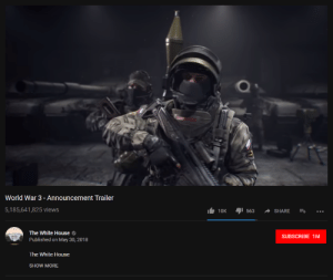 Completing The Trilogy: World War 3- Announcement Trailer  5,185,641,825 views  1 10K 1563 SHARE- …  The White House  Published on May 30, 2018  SUBSCRIBE 1M  SHOW MORE Completing The Trilogy
