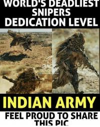 Army, Dekh Bhai, and Indian: WORLD'S DEADLIEST  SNIPERS  DEDICATION LEVEL  BA  BENCH  f THEBACREENCH  INDIAN ARMY  FEEL PROUD TO SHARE  THIS PIC Indian army 🇮🇳💯❤️