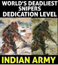 Memes, Army, and Indian: WORLD'S DEADLIEST  SNIPERS  DEDICATION LEVEL  INDIAN ARMY