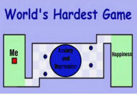 2meirl4meirl: World's Hardest Game  Anxiety  and  Depression  Me  Happiness 2meirl4meirl