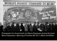"Meme, Black, and Black and White: WORLD'S HIGHEST STANDARD OF MEME  like the  meme  Photograph of a Government ran Meme Dispensery during the Great  Meme Depression. (Morning of October 8th 2017.) (Black and White) <p>Photograph of the Great Meme Depression. (Morning of October 8th, 2017.)(Black and White) via /r/MemeEconomy <a href=""http://ift.tt/2yzda0I"">http://ift.tt/2yzda0I</a></p>"