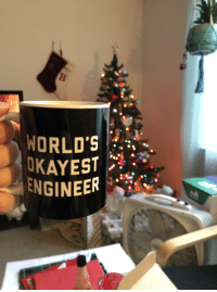 Christmas mug from my s/o. Thought you'd like this: WORLD'S  KAYE  NGINEER  . Christmas mug from my s/o. Thought you'd like this