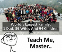 Children, Dad, and Family: World's Largest Family:  1 Dad, 39 Wifes And 94 Children  Teach Me,  Master..