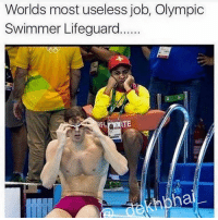 If you ever feel useless think about them 😜 Look on the Face is enough 😂: Worlds most useless job, Olympic  Swimmer Lifeguard  TE  ha If you ever feel useless think about them 😜 Look on the Face is enough 😂