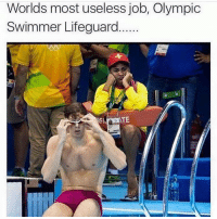 MORE USELESS THAN ANNE FRANKS DRUM SET: Worlds most useless job, Olympic  Swimmer Lifeguard  TE MORE USELESS THAN ANNE FRANKS DRUM SET