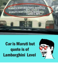 Lamborghini: WORLD'S MOSTBEAUTIFULSENTENGE  BUT, LOVE U  WORbD8M08TPHINEUI SENTENGE  ZS  66  Car is Maruti but  quote is of  Lamborghini Level