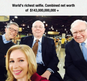 srsfunny:Most Expensive Selfie Ever: World's richest selfie. Combined net worth  of $143,000,000,000+ srsfunny:Most Expensive Selfie Ever