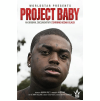 "Memes, Worldstar, and Wshh: WORLDSTAR PRESENTS  PROJECT BABY  AN ORIGINAL DOCUMENTARY STARRING KODAK BLACK  DIRECTED BY MANDON LOVETT PRDOUCED BY JAVIER SANG  SHOT BY DANNY WILLIAMS BEATS BY C-CLIP BEATZ  EDITED BY BRYANT ROBINSON ""Project Baby,"" a Worldstar original documentary, dropping March 31st. WSHH KodakBlack FreeKodak"