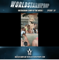 WSHH Instagram Comp Of The Week Episode 26! Live now on WorldStarHipHop.com and the WSHH app! Shoot, edit, & submit your videos directly to us using the WorldstarCamera feature. Download the WSHH app now for iOS and Android 🎥📲 @worldstar: WORLDSTARHIPHOP  INSTAGRAM COMP OFTHE WEEK!  EPISODE 26!  WATCH NOW ON WORLDSTARHIPHOP.COM WSHH Instagram Comp Of The Week Episode 26! Live now on WorldStarHipHop.com and the WSHH app! Shoot, edit, & submit your videos directly to us using the WorldstarCamera feature. Download the WSHH app now for iOS and Android 🎥📲 @worldstar
