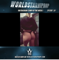 WSHH Instagram Comp Of The Week Episode 39! Live now on WorldStarHipHop.com and the WSHH app! Shoot, edit, & submit your videos directly to us using the WorldstarCamera feature. Download the WSHH app now for iOS and Android 🎥📲 @worldstar: WORLDSTARHIPHOP  INSTAGRAM COMP OFTHE WEEK!  EPISODE 39!  WATCH NOW ON WORLDSTARHIPHOP.COM WSHH Instagram Comp Of The Week Episode 39! Live now on WorldStarHipHop.com and the WSHH app! Shoot, edit, & submit your videos directly to us using the WorldstarCamera feature. Download the WSHH app now for iOS and Android 🎥📲 @worldstar