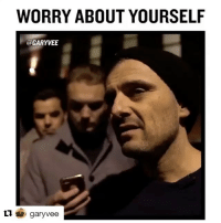Memes, Success, and 🤖: WORRY ABOUT YOURSELF  @GARYVEE  garyvee The man Gary Vee speaking like a G! @garyvee Let other folks success inspire and motivate u! thinkbig