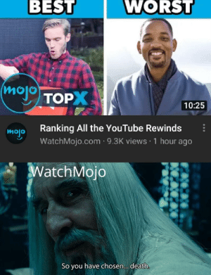 Yes they talked about it: WORST  BEST  (mojo TOPX  10:25  Ranking All the YouTube Rewinds  WatchMojo.com · 9.3K views · 1 hour ago  mojo  WatchMojo  So you have chosen. death. Yes they talked about it