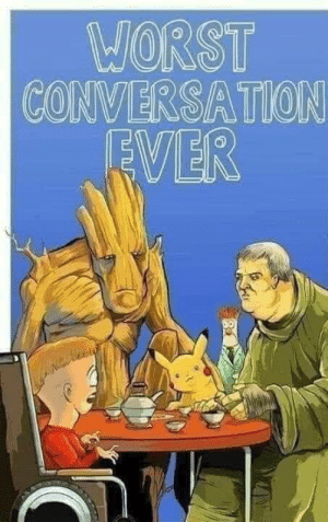 I Am Groot, Worst, and Groot: WORST  CONVERSATION  EVER I am Groot !!