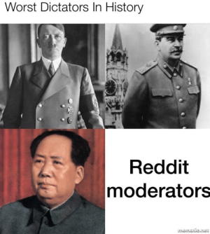 Click, Dank, and Memes: Worst Dictators In History  Reddit  moderators  wewaricne Vile Mod Trash by KinkyKobra CLICK HERE 4 MORE MEMES.