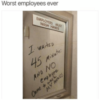 Tag someone and follow me @donny.drama2 👈: Worst employees ever  EMPLOYEES MUST  WASH HANDS  EMPLOYEES  WArtEp  WAITE D  0 Tag someone and follow me @donny.drama2 👈