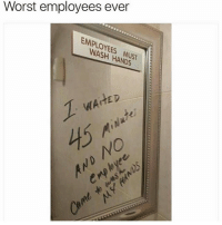😂😂😂: Worst employees ever  EMPLOYEES MUST  WASH HANDS  OYE  MUST  WAiTED  AtED  NO 😂😂😂