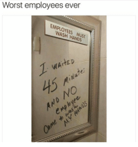 Worst. Employees. Ever. https://t.co/GVRDBRH0jp: Worst employees ever  EMPLOYEES MUST  WASH HANDS  WAiTED  ATED  45 Worst. Employees. Ever. https://t.co/GVRDBRH0jp