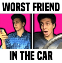 Friends, Memes, and Tbt: WORST FRIEND  f @l  win  IN THE CAR want more skits? 🚗 tbt • follow me @gabeerwin for more • 👇🏻 TAG YOUR FRIENDS 👇🏻