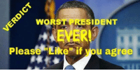 """Memes, Obama, and The Worst: WORST PRESIDENT  Please """"Like if you agree Is former President Barack Obama the worst, or does someone else get your vote for that dishonor?"""