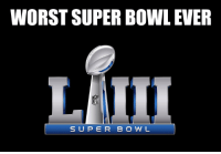 Super Bowl, Bowl, and Super: WORST SUPER BOWL EVER  SUPER B O W L