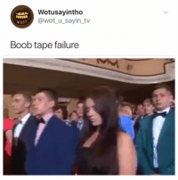 Girl Memes, Failure, and Mind: Wotusayintho  @wot u sayin_tv  Boob tape failure Her boob has a mind of its own