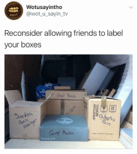 😂😂😂😂: Wotusayintho  @wot_u_sayin_tv  wuS.T  Reconsider allowing friends to label  your boxes  Anal eads N  Be  Suedish  Grimg Masks  PUREPROVEN PERSONAL 😂😂😂😂