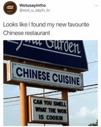 Smell, Chinese, and Restaurant: Wotusayintho  @wot_u_sayin_tv  wusT.  Looks like l found my new favourite  Chinese restaurant  CHINESE CUISINE  CAN YOU SMELL  WHAT THE WOK  IS CoOKIN 🤣😂🤣😂