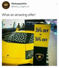 I know a fucking good deal when I see one 🤣 illtake10pleaseandthankyou: Wotusayintho  @wot u_sayin_tv  wusT  What an amazing offer!  BUY 2,GE  20% OFF  OR  30% OFF I know a fucking good deal when I see one 🤣 illtake10pleaseandthankyou