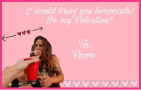 Memes, 🤖, and Be My Valentine: would bring you lemonade!  Be my Valentine?  fitomi