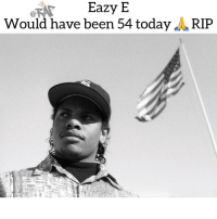 Memes, Been, and 🤖: Would have been 54 todayA RIP ripeazye